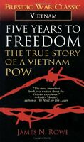 Five Years To Freedom: The True Story Of A Vietnam Pow By James N. Rowe, (mass M on sale