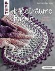 Laceträume häkeln (kreativ.kompakt.) von Beate Hilbig und Nele Braas (2016, Taschenbuch)