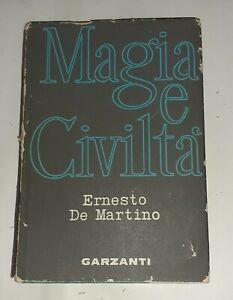 Magia e civiltà - Ernesto De Martino - Garzanti, 1962 Prima edizione