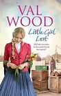 Little Girl Lost by Val Wood (Paperback, 2016)
