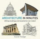 Architecture in Minutes by Susie Hodge (Paperback, 2016)