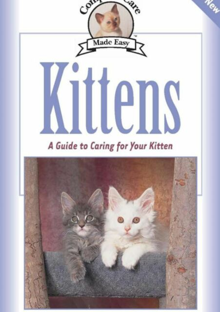 Kittens: Complete Care Made Easy by Sandy Meyer