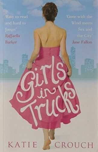 1 of 1 - Excellent, Girls in Trucks, Katie Crouch, Book