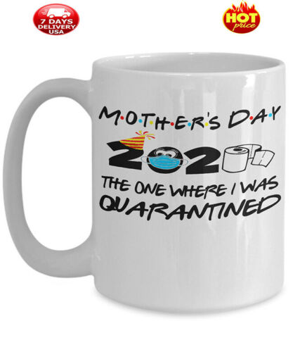 Mothers Day 2020 The One Where I Was Quarantined Mug
