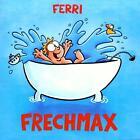 Frechmax von Ferri (2013)