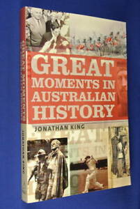 GREAT-MOMENTS-IN-AUSTRALIAN-HISTORY-Jonathan-King-BOOK