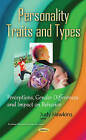 Personality Traits & Types: Perceptions, Gender Differences & Impact on Behavior by Nova Science Publishers Inc (Hardback, 2015)