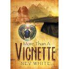 More Than a Vignette by Nev White (Hardback, 2013)
