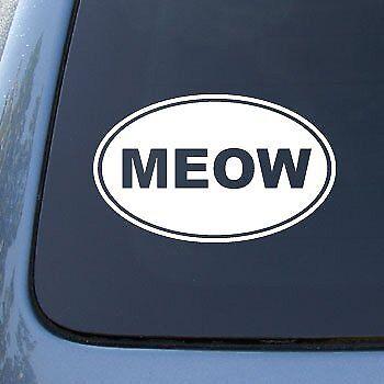"White 5.5/"" Vinyl Car Decal Sticker #1538Vinyl Color Cat MEOW"