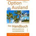 Option Ausland - Erfolgreich Auswandern by Reinhard Porr, Markus Dillenburg (Paperback / softback, 2014)