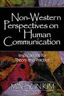 Non-Western Perspectives on Human Communication: Implications for Theory and Practice by Min-Sun Kim (Paperback, 2002)