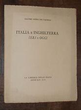 ITALIA E INGHILTERRA IERI E OGGI 1°ED 1936 DEL VASCELLO
