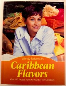 Wendy-Rahamut-039-s-Caribbean-Flavors-Over-150-Recipes-From-Caribbean-2002-Paperback