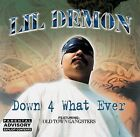 Down 4 Whatever [PA] by Lil' Demon (CD, Oct-2002, Triple X Entertainment)