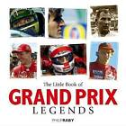 Little Book of Grand Prix Legends by Philip Raby (Hardback, 2006)
