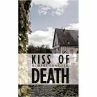 Kiss of Death 9781438949055 by Robert Janosek Paperback