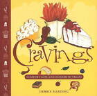 Cravings: Comfort Eats & Favourite Treats by Debbie Harding (Paperback, 2011)