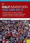 Half-Marathon – You Can Do It von Jeff Galloway (2012, Taschenbuch)