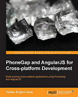PhoneGap and AngularJS for Cross-Platform Development by Liang Yuxian Eugene (Paperback, 2014)