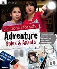 Electronics for Kids: Adventure Spies & Agents Kit by Franzis (Mixed media product, 2014)