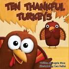Ten Thankful Turkeys by Angela Muse (Paperback / softback, 2014)