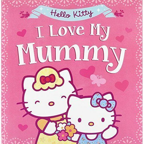 1 of 1 - Harper Collins Childrens Books, Hello Kitty: I Love My Mummy (Hello Kitty), Very