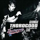 30th Anniversary Tour: Live by George Thorogood (Vocals/Guitar)/George Thorogood & the Destroyers (CD, Oct-2004, Eagle Records (USA))