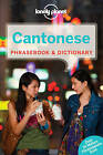 Lonely Planet Cantonese Phrasebook & Dictionary by Lonely Planet (Paperback, 2016)
