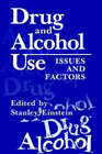 Drug and Alcohol Use: Issues and Factors by Stanley Einstein (Hardback, 1989)