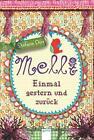Melli. Dreimal gestern und zurück von Stefanie Dörr (2014, Gebundene Ausgabe)