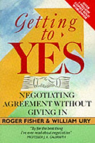 Getting to Yes: Negotiating Agreement without Giving in By Roge .9780099517306