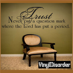 Trust Never Put A Question Mark Christian Vinyl Wall Decal