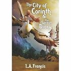 The City of Corinth by L a Francis (Paperback / softback, 2013)