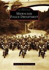 Milwaukee Police Department by Maralyn A Wellauer-Lenius (Paperback / softback, 2008)