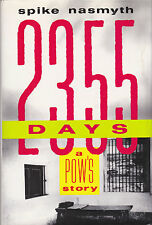 Two Thousand Three Hundred Fifty-Five Days : A Pow's Story by Spike Nasmyth...