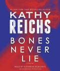 Bones Never Lie by Kathy Reichs (CD-Audio, 2014)
