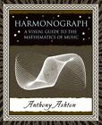 Harmonograph a Visual Guide to The Mathematics of Music 9780802714091 Ashton