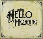 Hello Morning by Hello Morning (CD, Feb-2012, MGM)