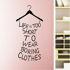 New Life is Too Short to Wear Boring Clothes Vinyl Wall Sticker Wall Art Bedroom