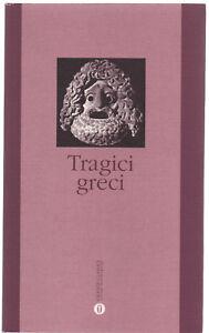 Tragici-Greci-ESCHILO-SOFOCLE-EURIPIDE-ed-Oscar-Grandi-Classici-1996-cop-morb