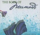 The Book of Mermaids by Patricia Saxton (Hardback, 2006)