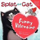 Splat the Cat: Funny Valentine by Rob Scotton (2012, Paperback)