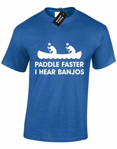 PADDLE FASTER MENS T SHIRT HEAR BANJOS FILM QUOTES CANOEING TRAILER PARK S-XXXL