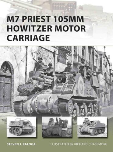 Osprey New Vanguard 201 : M7 Priest 105mm Howitzer Motor Carriage NEU !