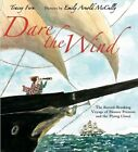 Dare the Wind: The Record-Breaking Voyage of Eleanor Prentiss and the Flying Cloud by Tracey E Fern (Hardback, 2014)