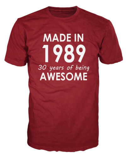 Made In 1989 Funny 30th Birthday Anniversary 30 Years Party Gift Present T-shirt