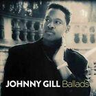 Ballads 0602537286430 by Johnny Gill CD