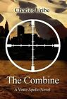 The Combine: A Vince Apollo Novel by Charles Uribe (Hardback, 2012)
