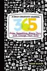 365: A Daily Creativity Journal - Make Something Every Day and Change Your Life! by Noah Scalin (Hardback, 2010)