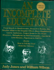 An Incomplete Education Revised Edition by William Wilson and Judy Jones 1995
